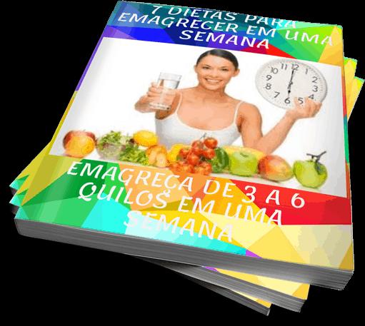 7 Dietas para Emagrecer em uma semana - Emagreça de 3 a 6 quilos em uma semana
