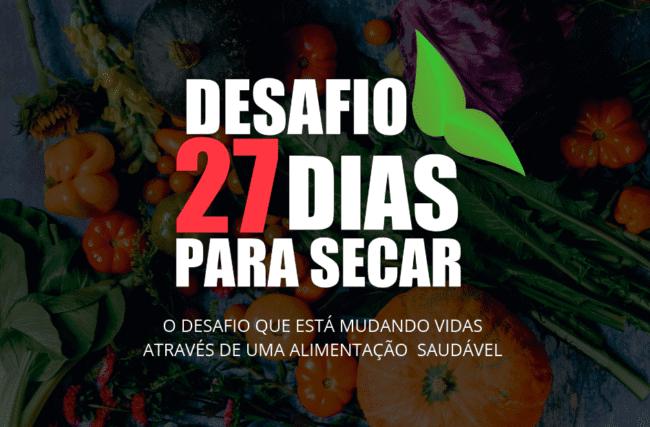 Desafio 27 dias Para Secar Funciona? Depoimentos, Fotos Antes e Depois