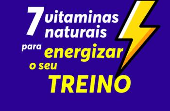 7 Vitaminas Naturais para Energizar o seu Treino