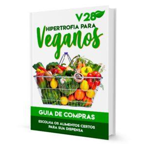 V28 Dieta de Hipertrofia para Veganos: Bônus Lista de Compras