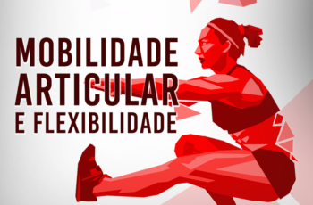 Mobilidade Articular e Flexibilidade