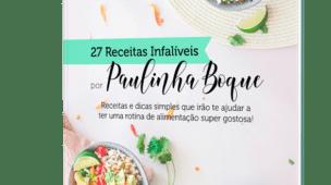 27 Receitas Infalíveis por Paulinha Boque