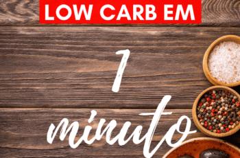 Low Carb em 1 Minuto