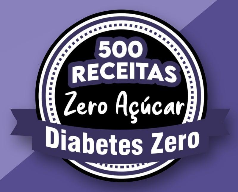 Diabetes Zero - 500 Receitas ZERO Açúcar