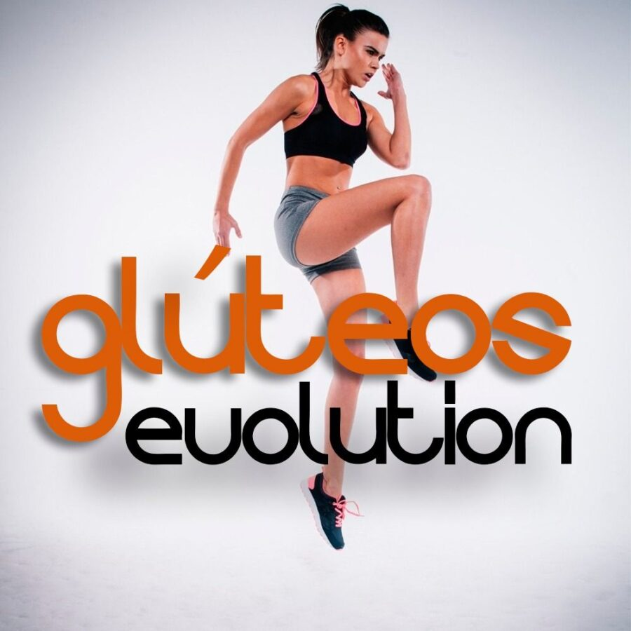 Glúteos Evolution