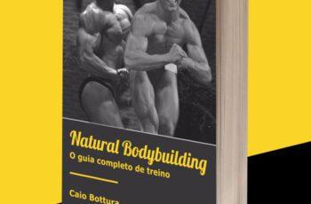 Natural Bodybuilding - O guia completo de treino por Caio Bottura