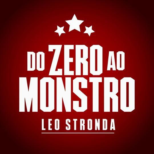 Do Zero Ao Monstro Leo Stronda