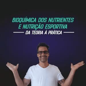 Bioquímica dos Nutrientes e Nutrição Esportiva Da Teoria à Prática