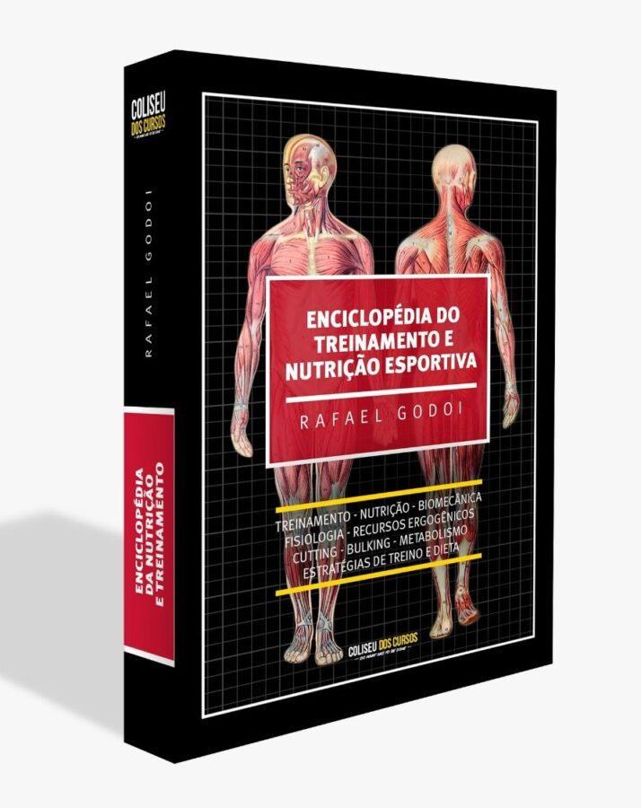 Enciclopédia do Treinamento e Nutrição Esportiva - Rafael Godoi